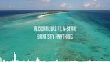 Floorfillaz ft. V Star - Dont Say Anything (Radio Edit)