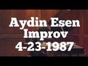 Aydin Esen String Improv 4-23-1987 Ithaca, NY