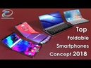 Top Foldable Smartphones Concepts 2018, iPhone X Flex,Galaxy x, Moto Razr v4,Huawei Mate X