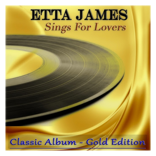 Etta James альбом Sings for Lovers (Classic Album - Gold Edition)