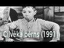 Cilvēka bērns The Human Child Latvia 1991 original