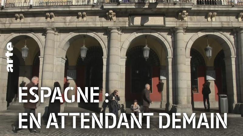 Espagne : en attendant demain   ARTE Reportage