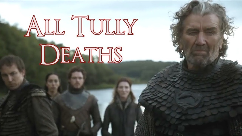 All Tully Deaths ( Game of Thrones Deaths, Tully Deaths )