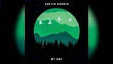 Calvin Harris My Way Lyrics hd