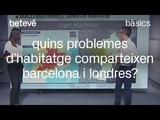 Quins problemes dhabitatge comparteixen Barcelona i Londres - B