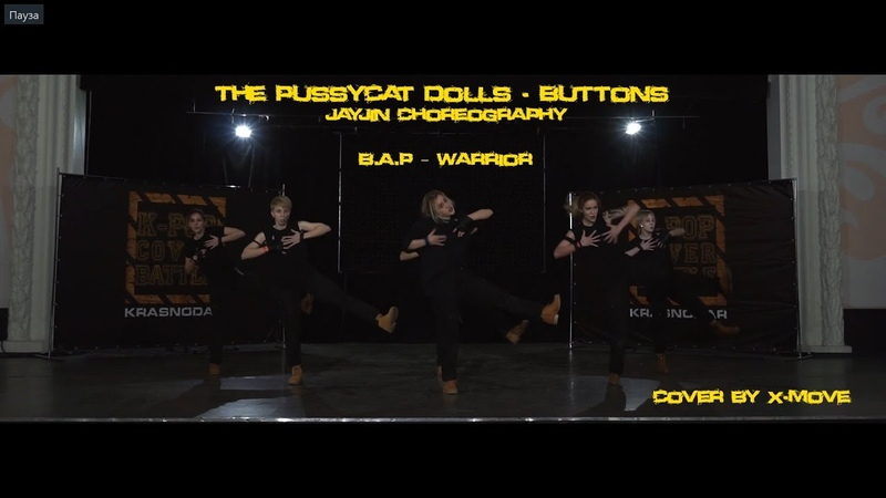 | X-Move |The Pussycat Dolls - Buttons (JayJin Choreography) | B.A.P – Warrior cover dance