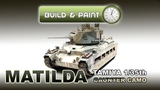 PAINTING &amp WEATHERING CAUNTER CAMO - TAMIYA MATILDA TANK (FULL BUILD &amp PAINT)