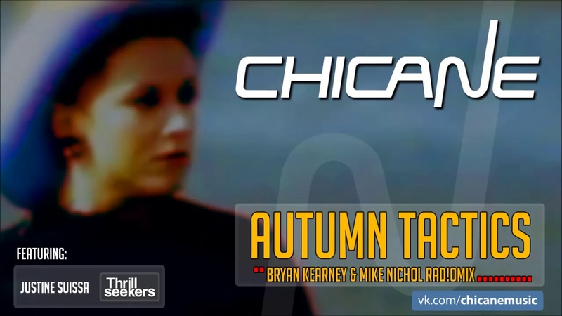 Chicane The Thrillseekers - Autumn Tactics (Bryan Kearney Mike Nichol Rad!oMix)