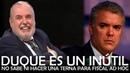 DUQUE ES UN INÚTIL Fiscal ad hoc GILBERTO TOBÓN SANÍN