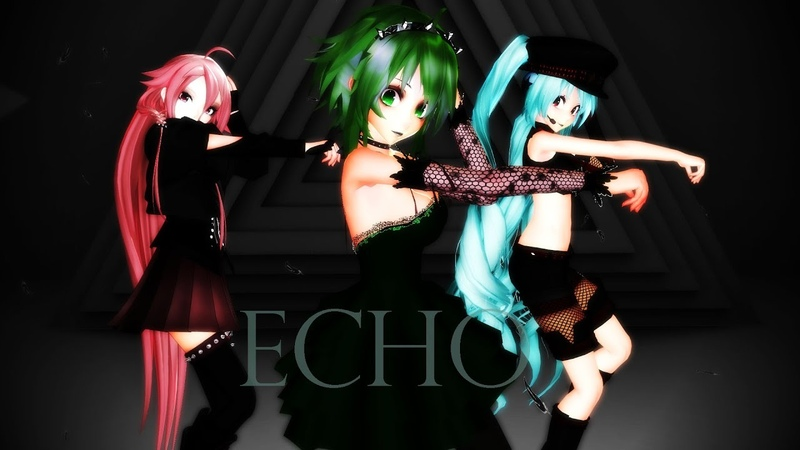 【MMD VOCALOID】『 ボーカロイド 』GUMI ・ IA ・ MIKU | ECHO