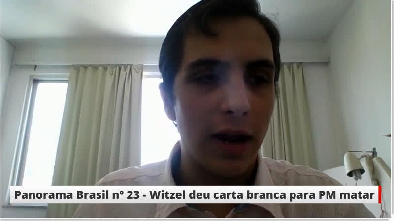 Panorama Brasil nº 23 - Witzel deu carta branca para PM matar