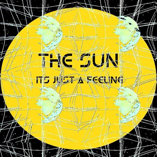 The Sun альбом Its Just a Feeling