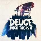 Deuce альбом Bitch This Is It