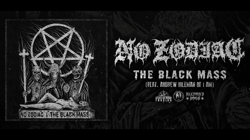 NO ZODIAC - THE BLACK MASS (FEAT. ANDREW HILEMAN OF I AM) [SINGLE] (2018) SW EXCLUSIVE