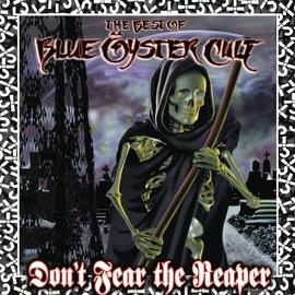 Blue Öyster Cult альбом Don't Fear The Reaper: The Best Of Blue Öyster Cult