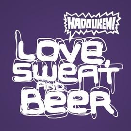 Hadouken! альбом Love, Sweat And Beer