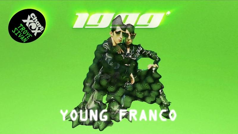 Charli XCX Troye Sivan - 1999 [Young Franco Remix]