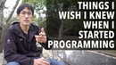Things I wish I knew when I started Programming