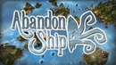 Abandon Ship 2019 - Open Seas Pirate Ship Management Sim!