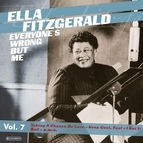 Ella Fitzgerald альбом Ella Fitzgerald - Everyone's Wrong but Me Vol. 7