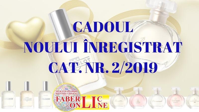 Cadoul noului inregistrat cat nr 2 2019 Faberlic