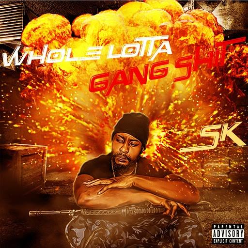 Sk альбом Whole Lotta Gang Shit