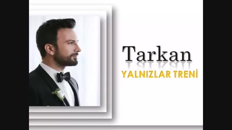 TARKAN_️_YALNIZLAR_TRENİ_️_Ve_Nazan_Öncel_Şarkıları.mp4