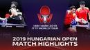 Xu Xin/LIang Jingkun vs Fan Zhendong/Lin Gaoyuan | 2019 Hungarian Open Highlights (Final)
