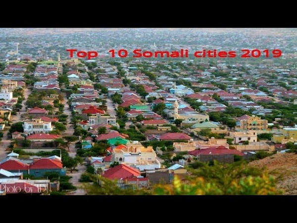 Top 10 Somali cities by population 2019 top10video