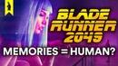 Blade Runner 2049: Do Memories Make Us Human? – Wisecrack Quick Take