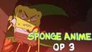The SpongeBob SquarePants Anime - OP 3 Original Animation