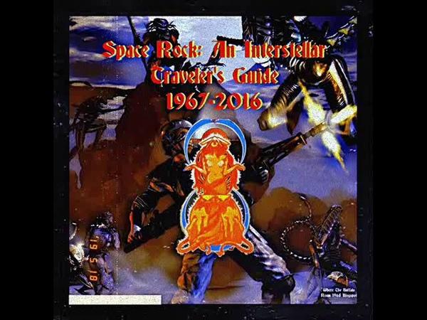 VA- Space Rock An Interstellar Traveler's Guide (1967-2016) [LP Version Club Edition]