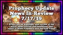 Prophecy Update End Times News Headlines ~ 7/17/19.