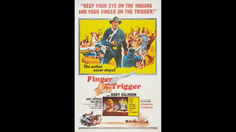 Finger on the Trigger / Палец на курке (1965)