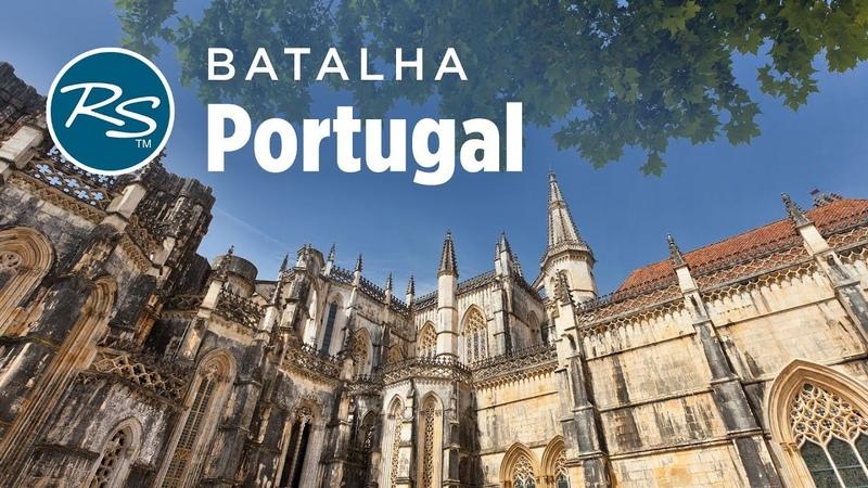 Batalha, Portugal Revered Monastery - Rick Steves Europe Travel Guide - Travel Bite