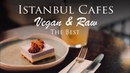 TOP 2 Istanbul VEGAN RAW Cafes | Healthy food