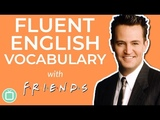 Native English Vocabulary for Friendship Fluent &amp Fun English with FRIENDS