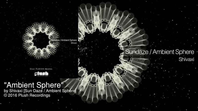 Shivaxi - Ambient Sphere [Plush - Jungle]