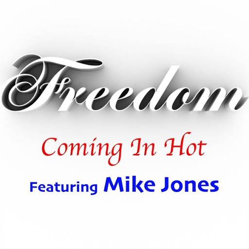 Freedom альбом Coming in Hot (feat. Mike Jones)