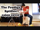 The Prodigy Spitfire Jamma cajon cover
