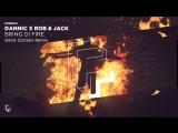 Dannic x Rob &amp Jack - Bring Di Fire(Emre Cizmeci Remix)