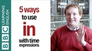 EIAM Five ways to use 'in' with time expressions