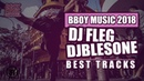 Bboy Music 2018   DJ FLEG & DJBLESONE BEST TRACKS   Bboy Music Mixtape (Dopest Songs)