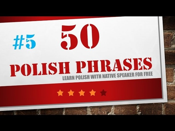 Learn Polish in 15 minutes - 50 useful Polish phrases - polish for beginners - 5