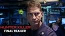 «Хантер Киллер» (Финальный трейлер)