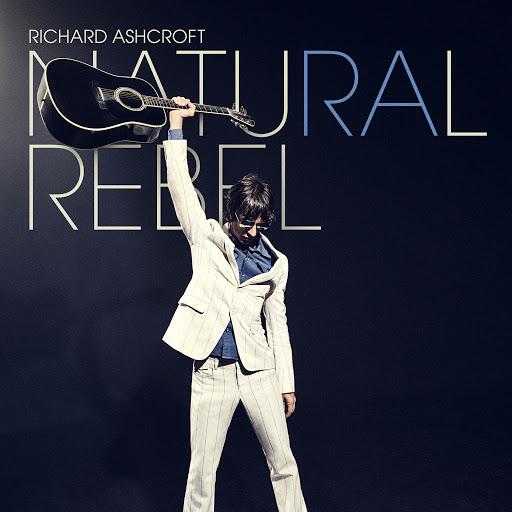 Richard Ashcroft альбом Natural Rebel