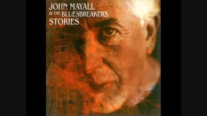 John Mayall @ The Bluesbreakers_Mists Of Time .Stories.