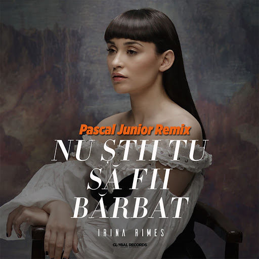 Irina Rimes альбом Nu Stii Tu Sa Fii Barbat (Pascal Junior Remix)