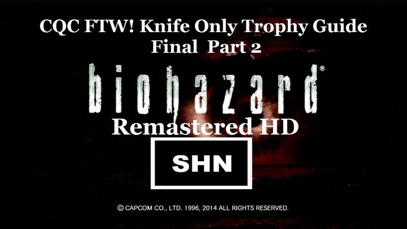 Resident Evil HD Remaster 1080p60fps Knife Only CQC FTW! Trophy Guide Part 2 Finale