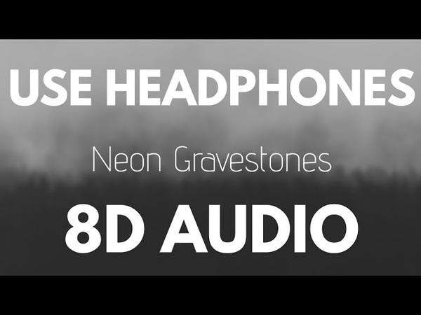 Twenty One Pilots Neon Gravestones 8D AUDIO
